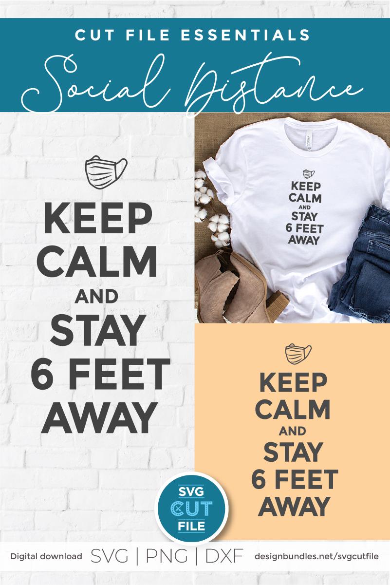 Keep Calm and Stay 6 feet away - a coronavirus svg file example image 7