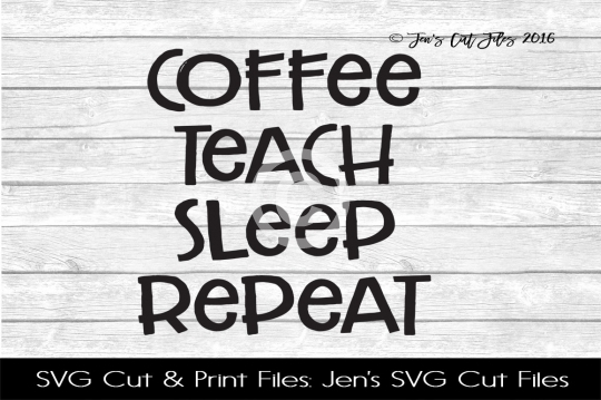 Coffee Teach Repeat SVG Cut File example image 1