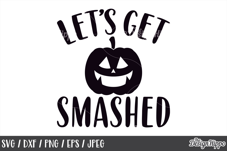 Lets get smashed SVG, Jack o lantern, Halloween, Pumpkin PNG example image 1