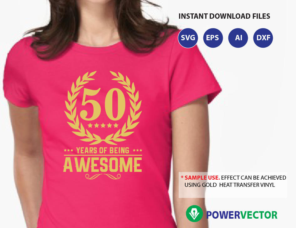 Birthday Year Age T Shirt 50 Years Of Being Awesome Svg Dxf