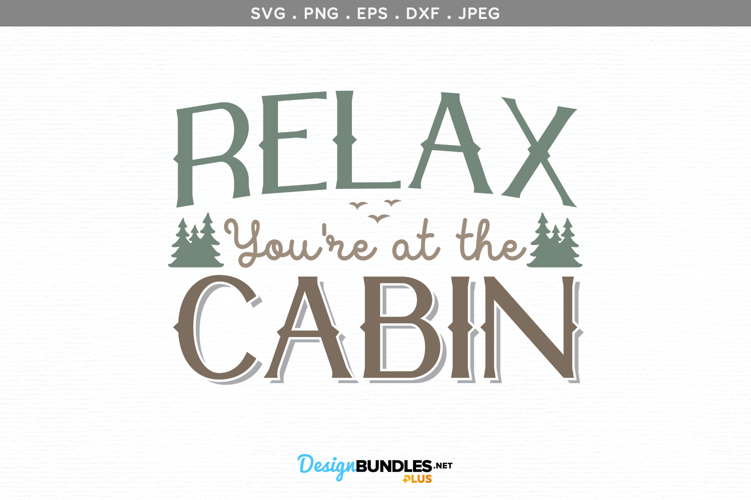 Relax, You're at the Cabin - svg & printable example image 2