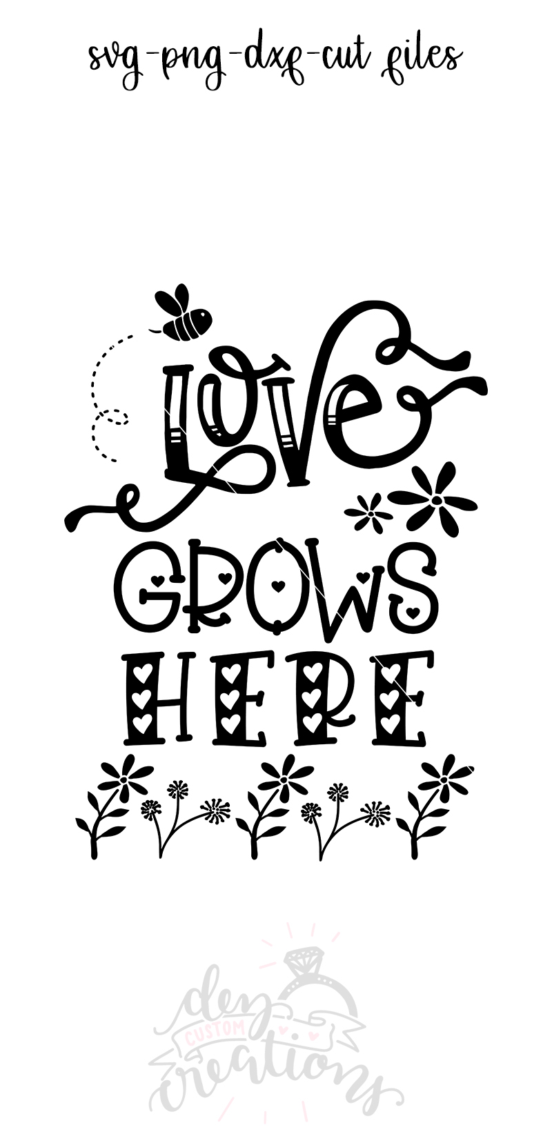 Love Grows Here 2- SVG DXF PNG - Crafting Cut Files example image 3