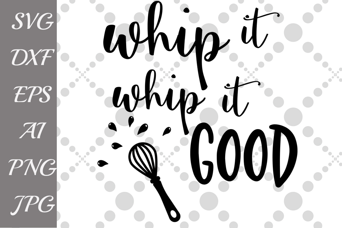 Whip it good Svg Kitchen Svg example image 1