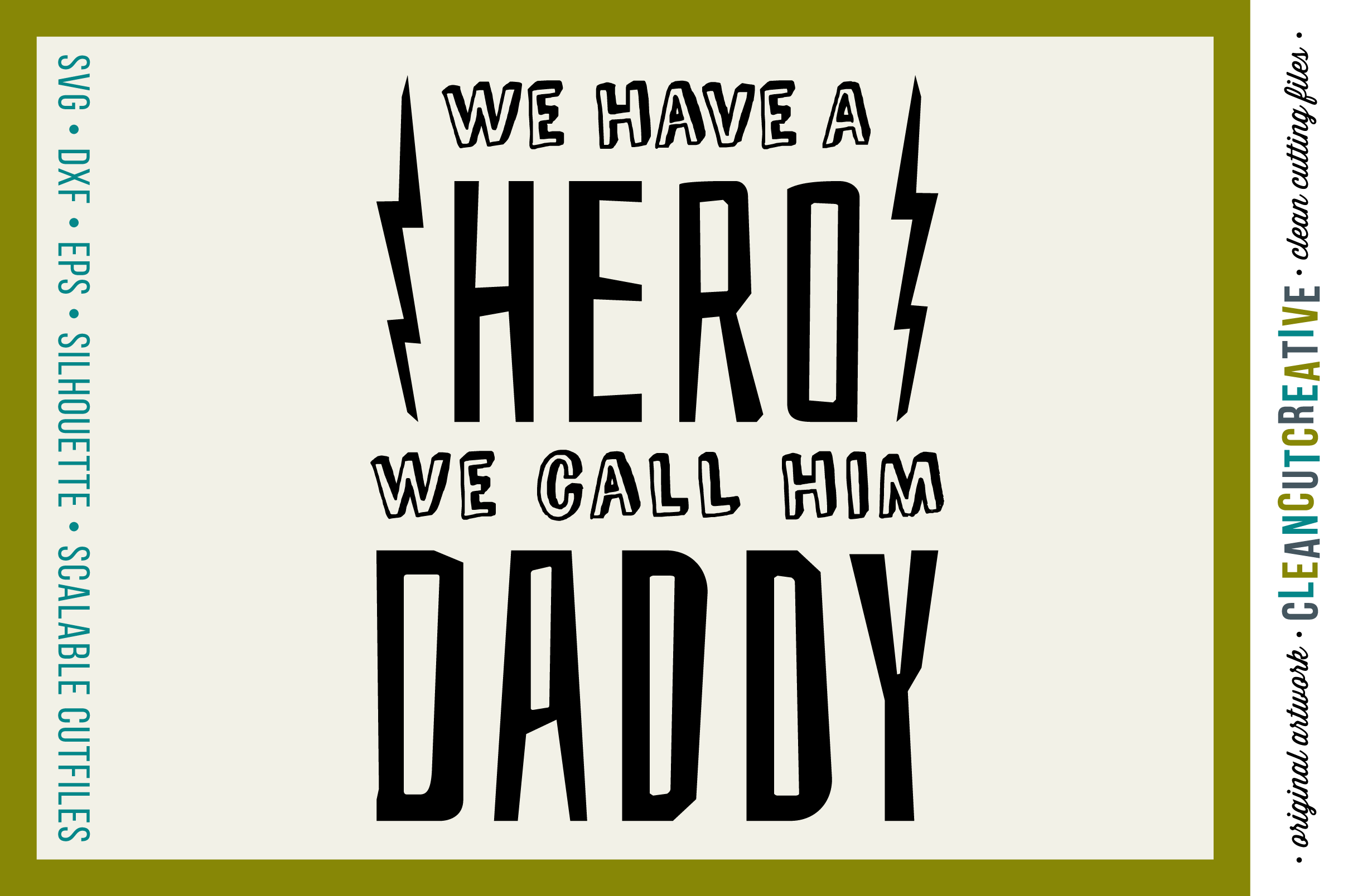 WE HAVE A HERO - WE CALL HIM DADDY - SVG DXF EPS PNG- Cricut and Silhouette - clean cutting files example image 1