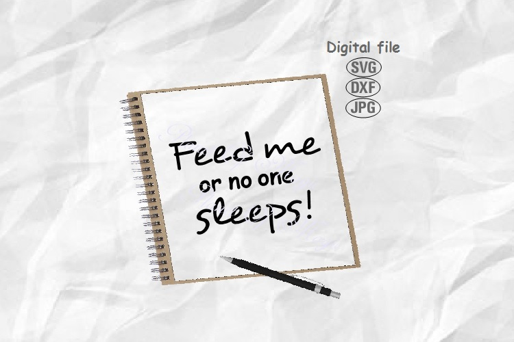 Feed Me Or No One Sleeps Svg, Baby Svg, Newborn Svg example image 1