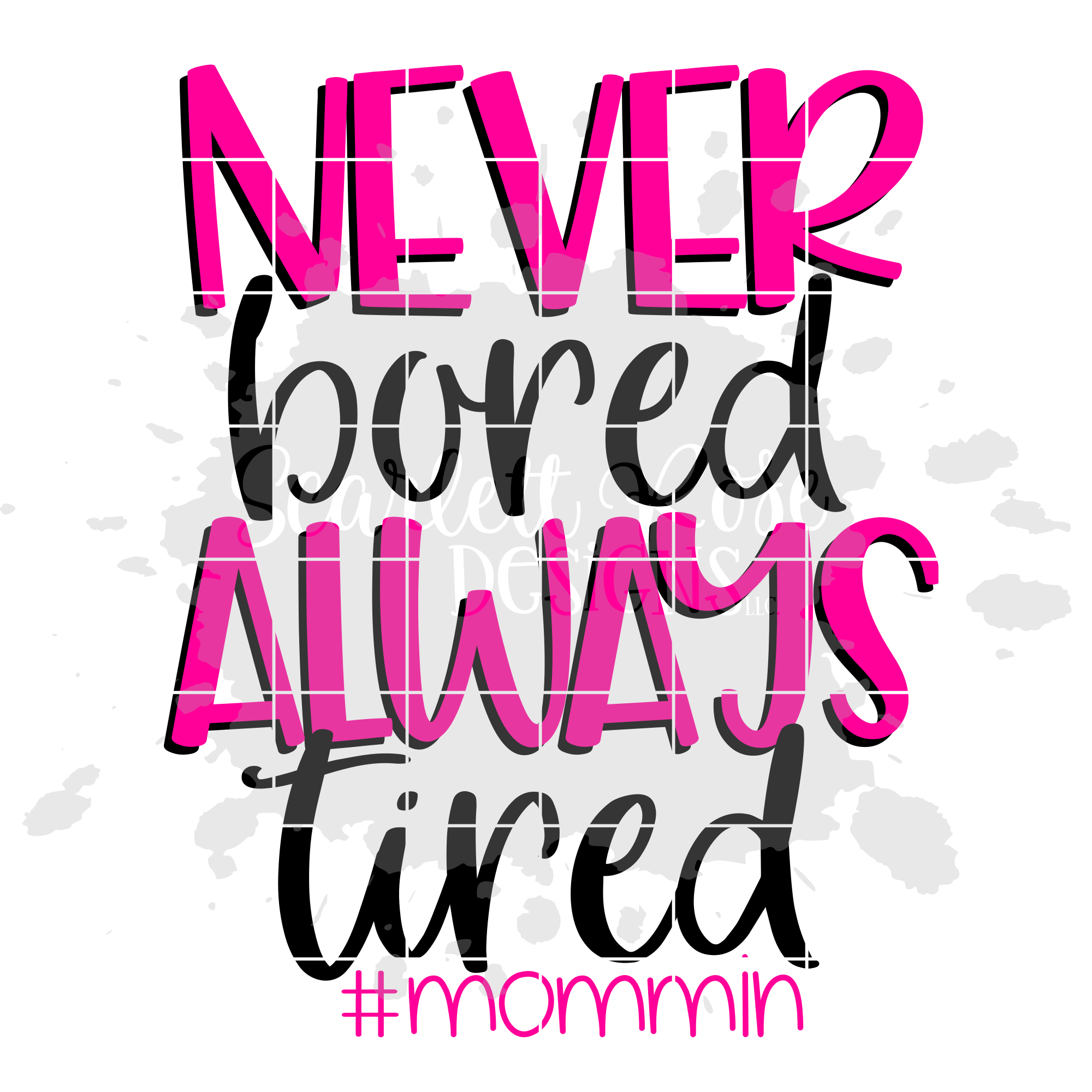 Never Bored Always Tired #mommin SVG example image 2