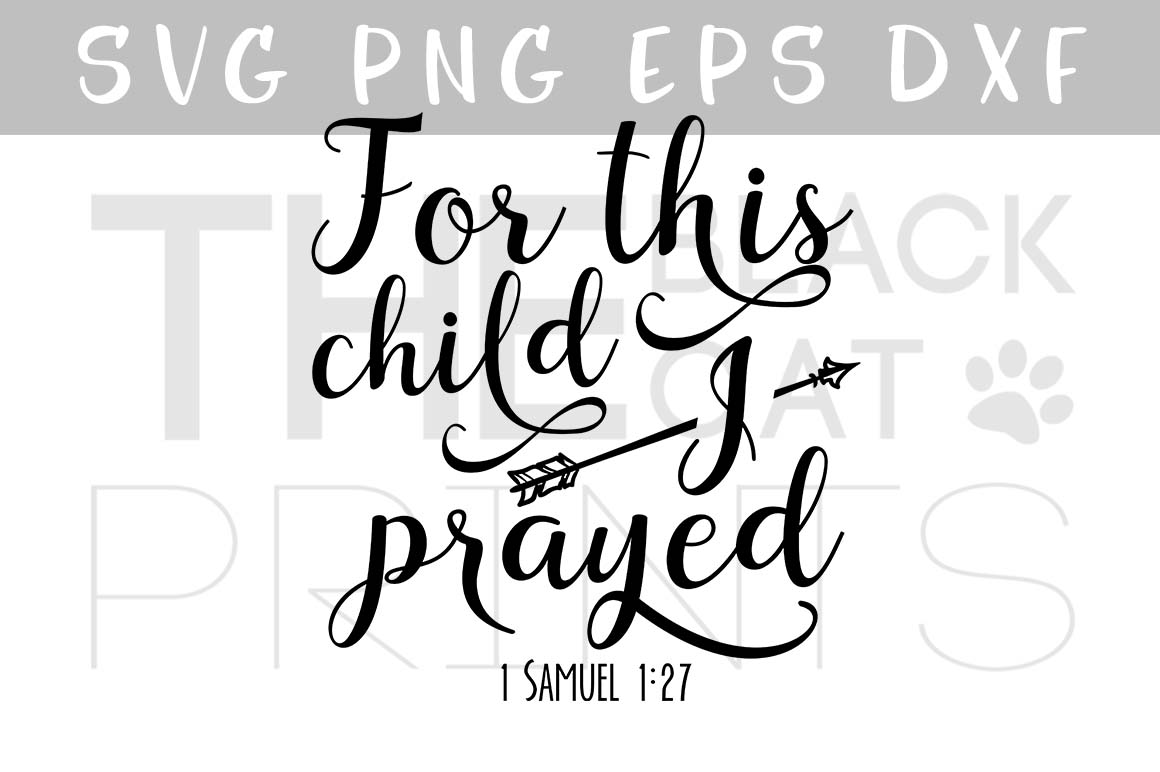 For this child I prayed Arrow SVG PNG EPS DXF Bible verse svg 1 Samuel 1:27 example image 1