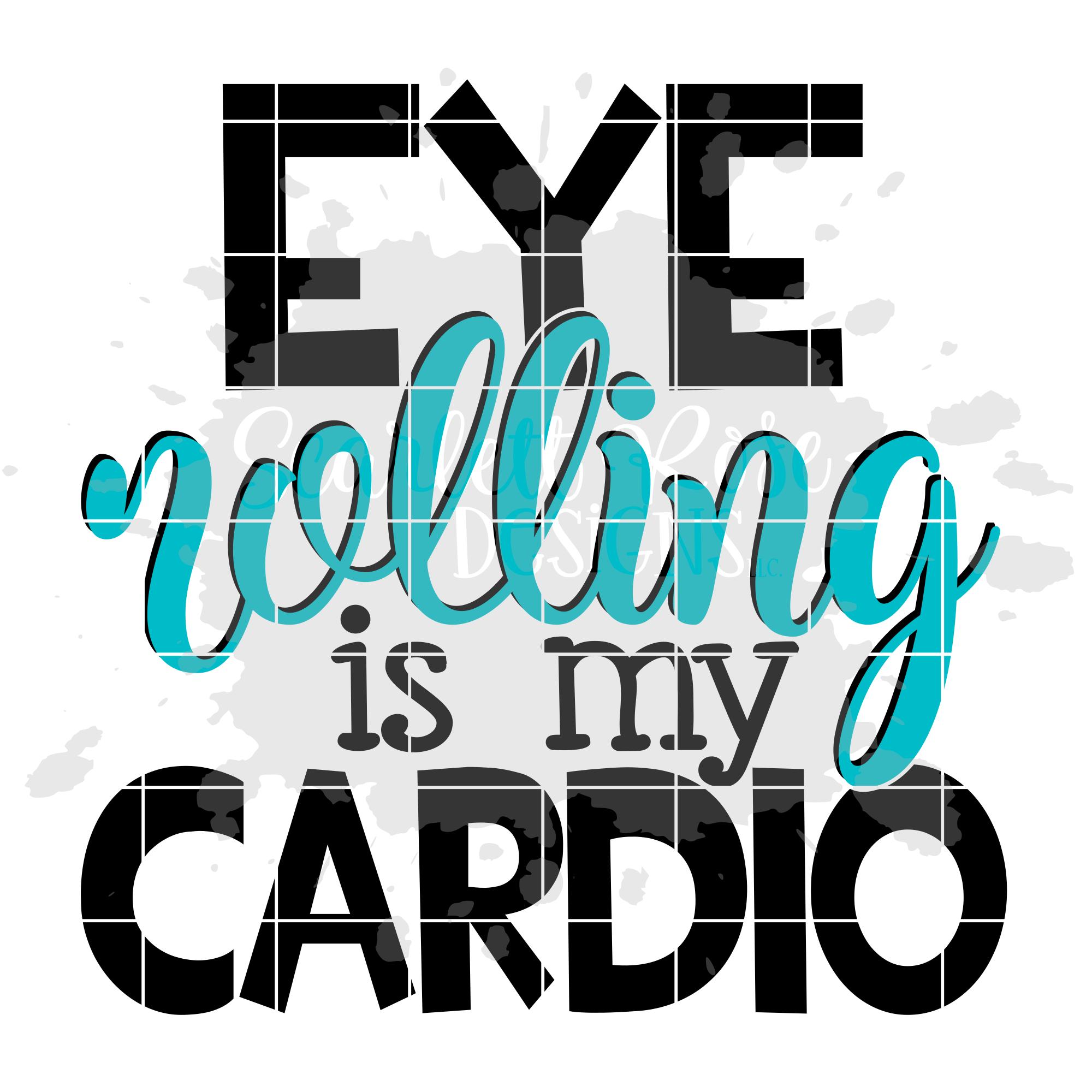 Eye Rolling is my Cardio SVG example image 2