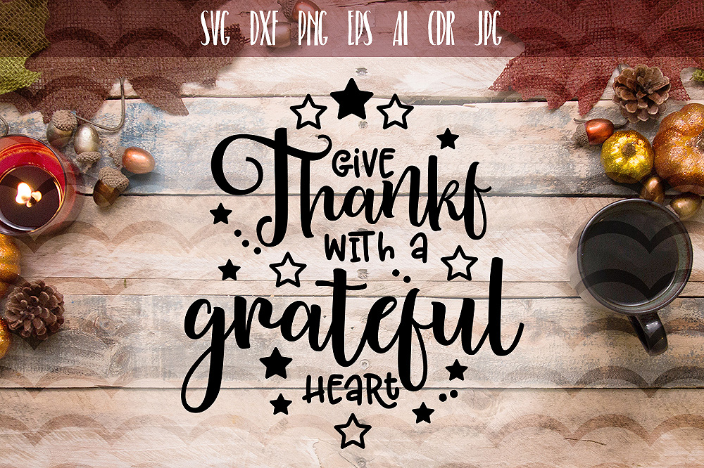 Give thanks with a grateful heart SVG example image 1