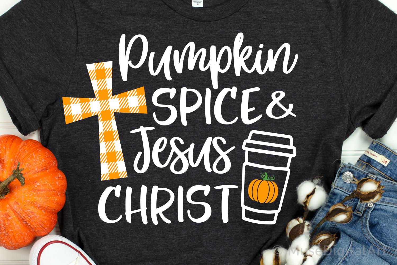 Pumpkin Spice & Jesus Christ Svg, Fall Svg, Pumpkin Patch example image 1
