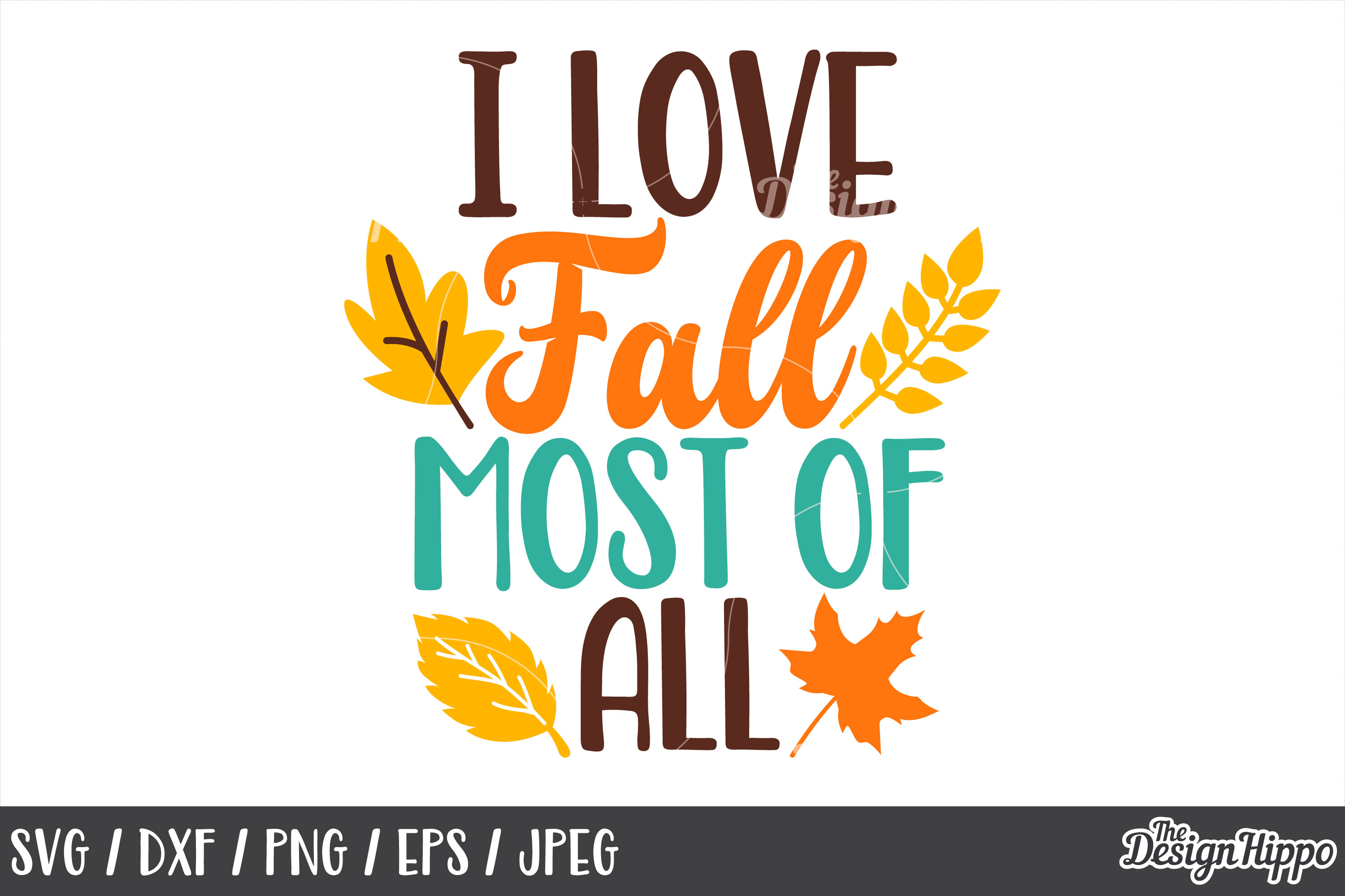 I Love Fall Most Of All SVG, DXF, PNG, JPEG, Cutting Files example image 1