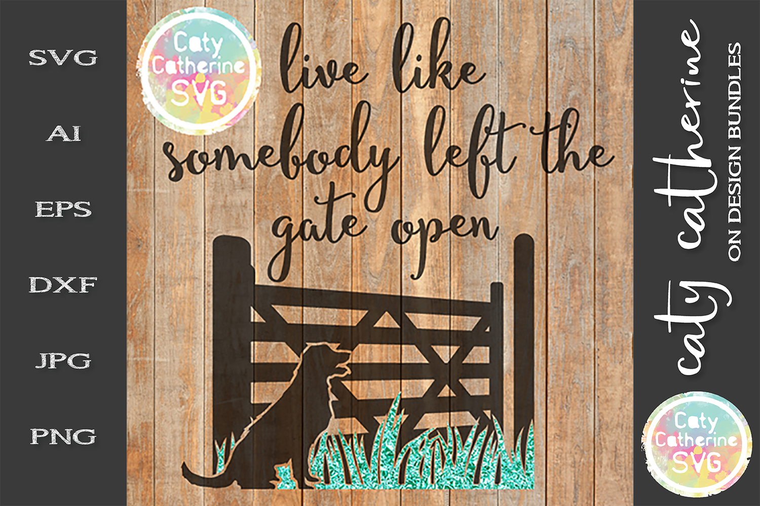 Live Like Somebody Left The Gate Open SVG Inspirational example image 1