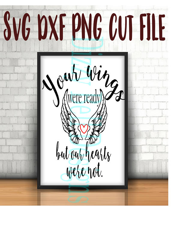 Your Wings Were Ready But Our Hearts Were Not Digital Instant Download, svg Cut Files Silhouette Cricut, Plotter, Memorial, In loving memory example image 1