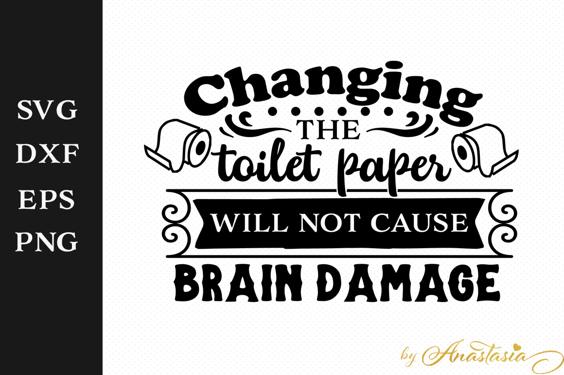 Changing the toilet paper will not cause brain damage example image 1