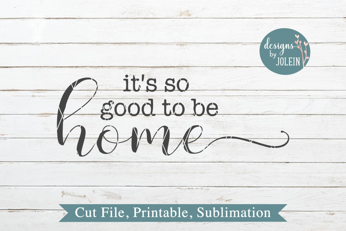 It's so good to be home SVG, png, eps, DXF, sublimation example image 3