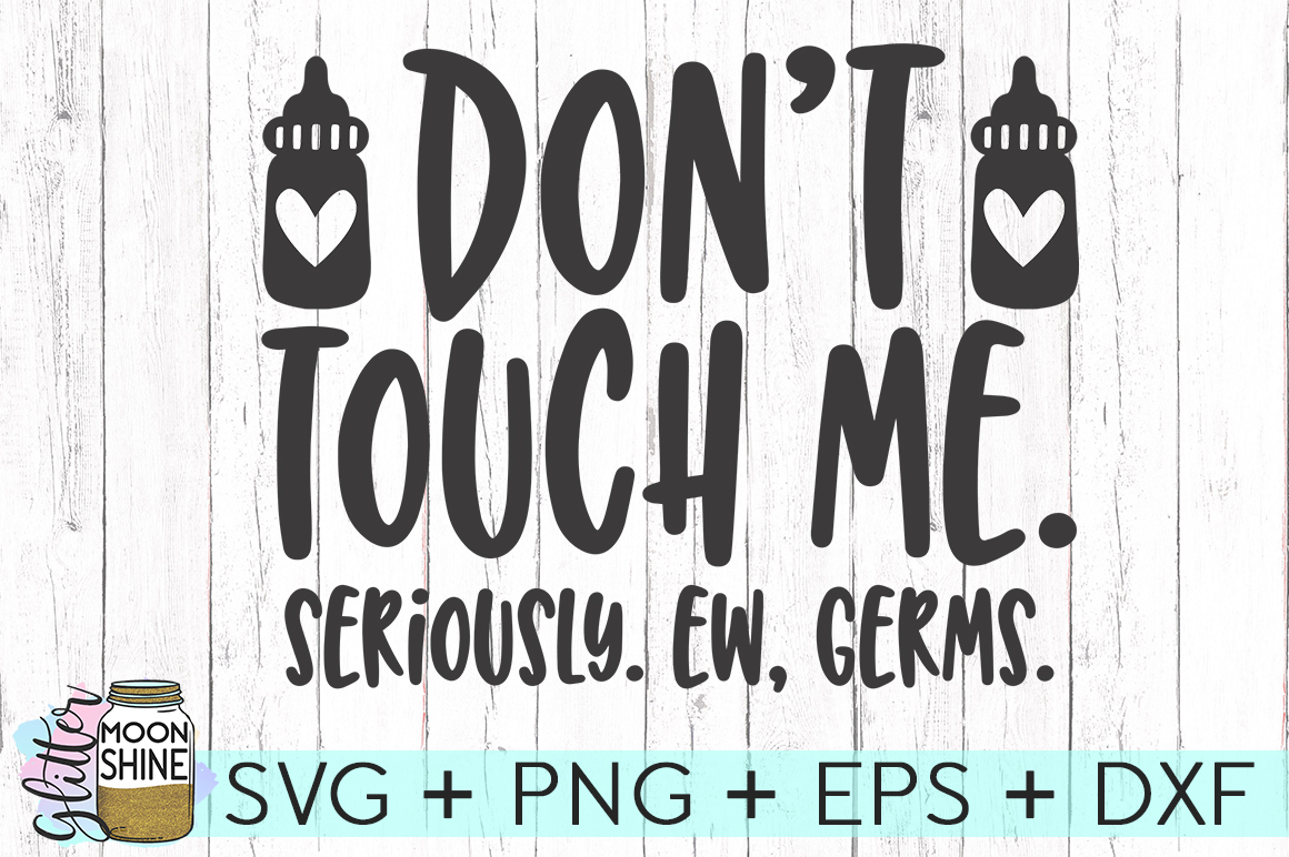 Don't Touch Me Ew Germs SVG DXF PNG EPS Cutting Files example image 1