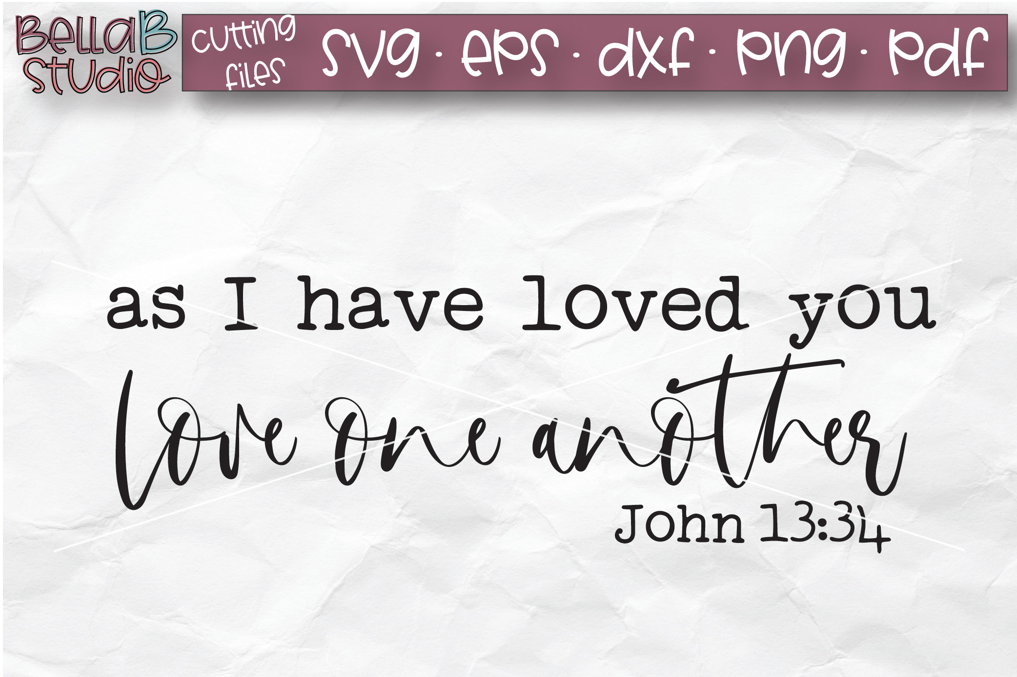 As I Have Loved You Love One Another SVG, Christian SVG File example image 2