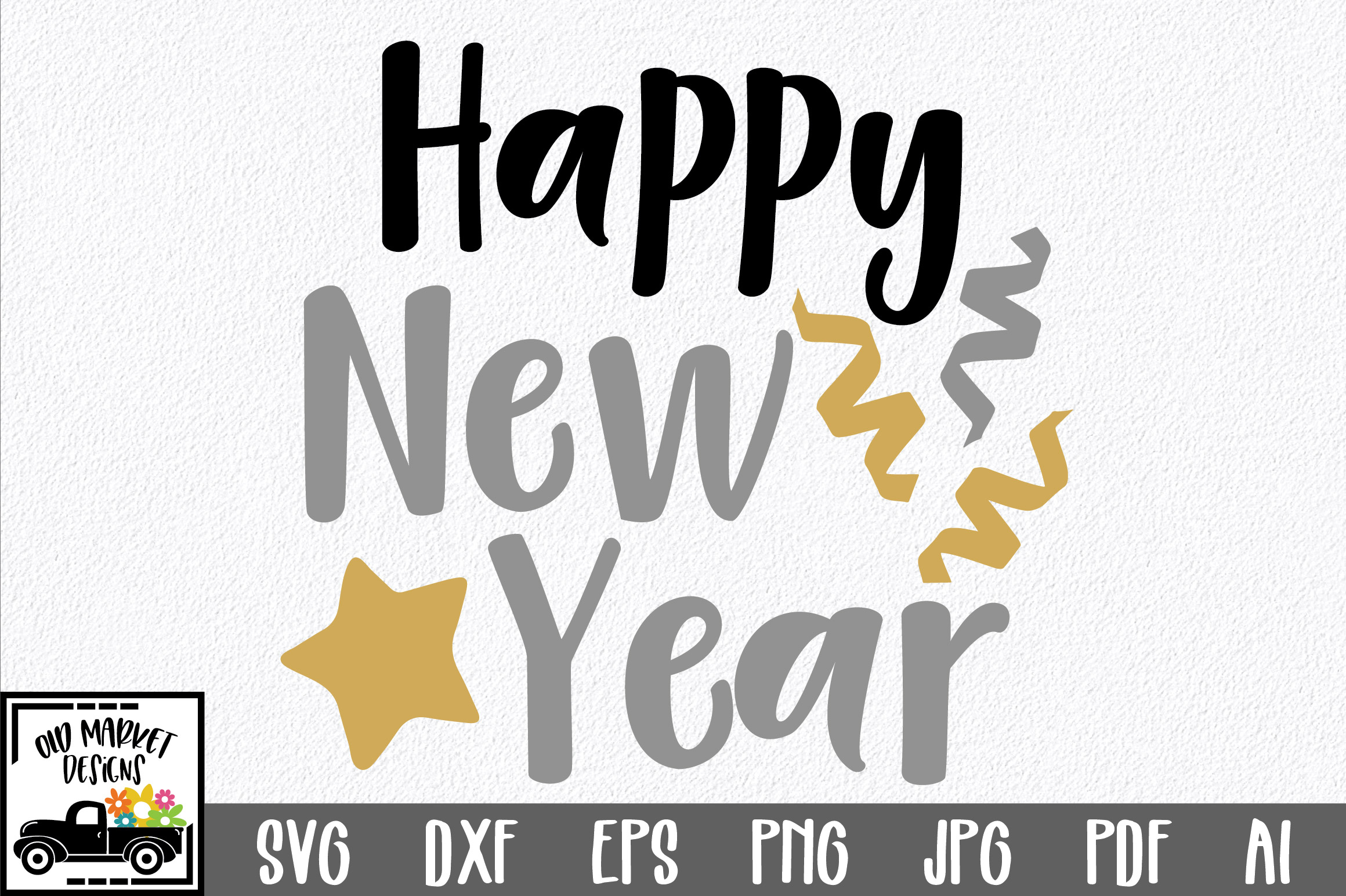 Happy New Year SVG Cut File - New Year's SVG DXF EPS PNG