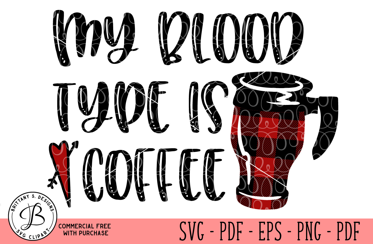My Blood type is coffee SVG  example image 1