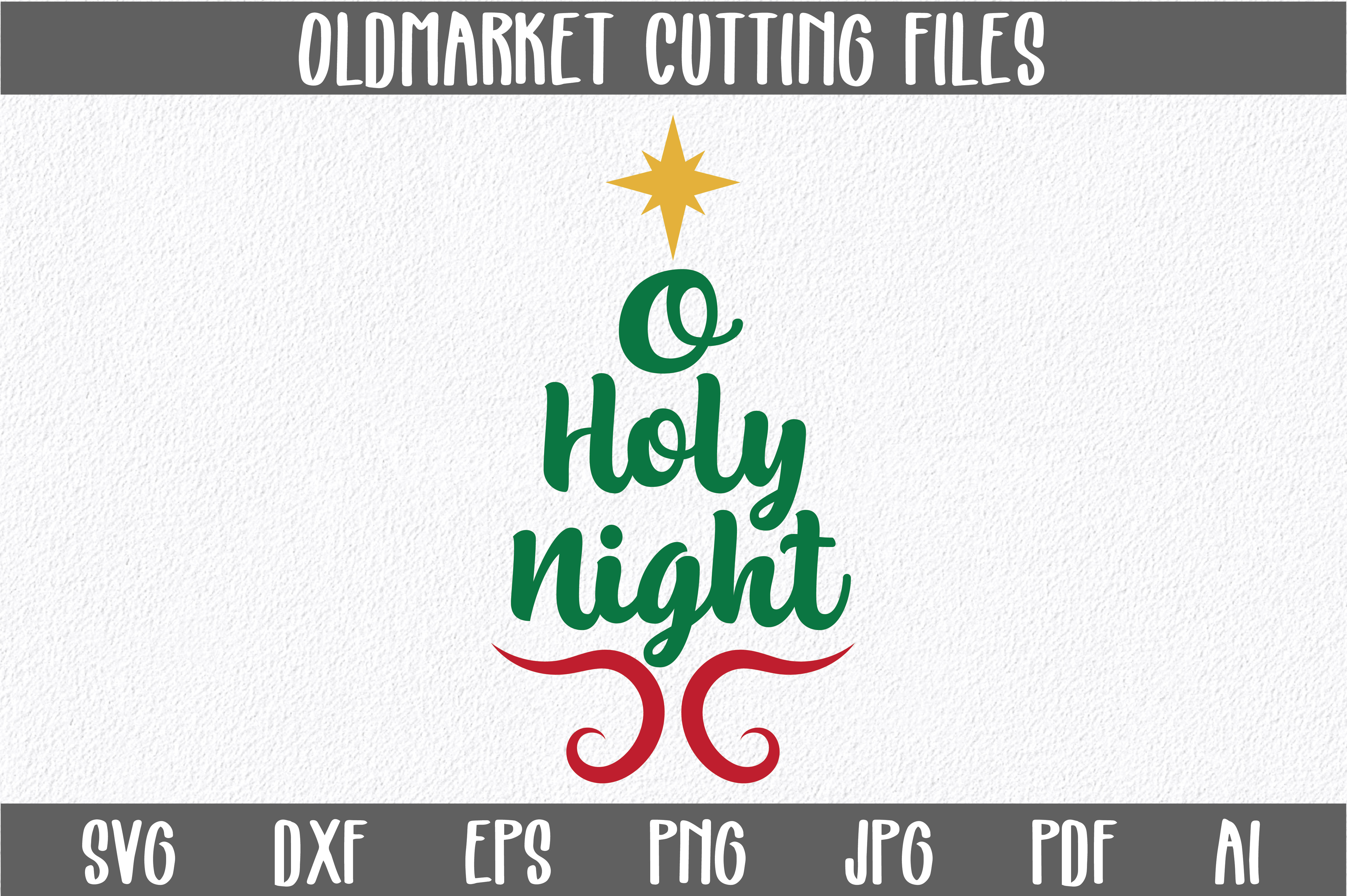 O Holy Night SVG Cut File - Christmas SVG - DXF - PNG - EPS example image 1