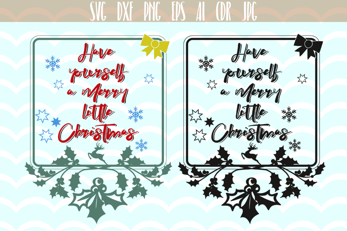 Have Yourself a Merry Little Christmas SVG, Merry Christmas presents -  cutting files, Xmas Vector, SVG, PNG, JPG, EPS, AI, DXF