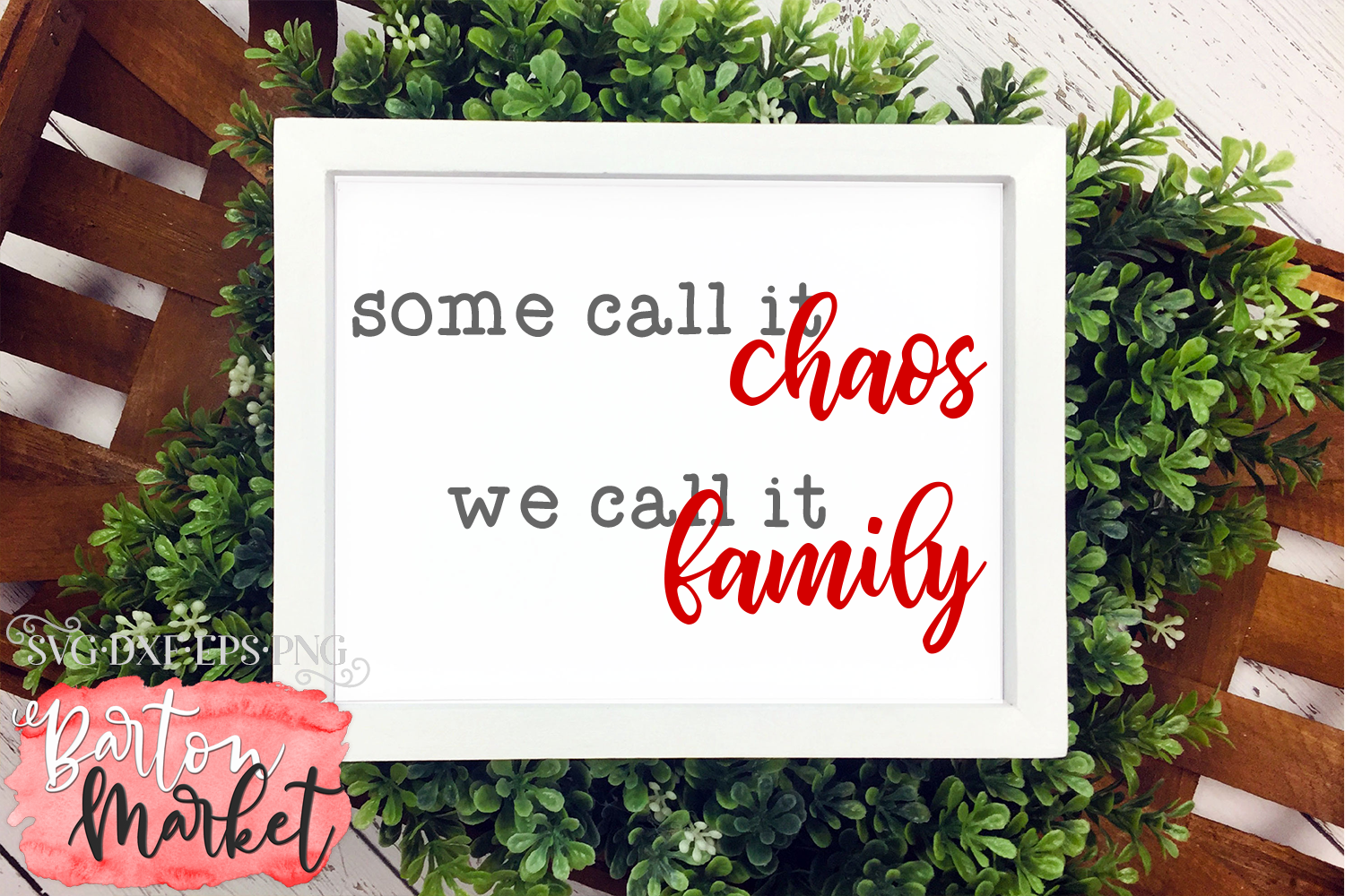 Some Call It Chaos We Call It Family SVG DXF EPS PNG example image 4