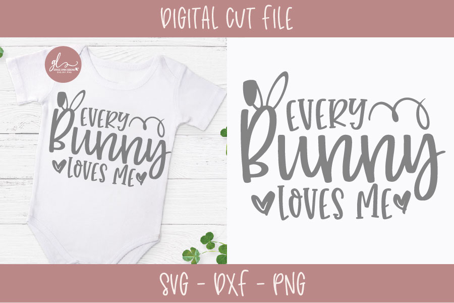 Every Bunny Loves Me - Easter SVG Cut File example image 1