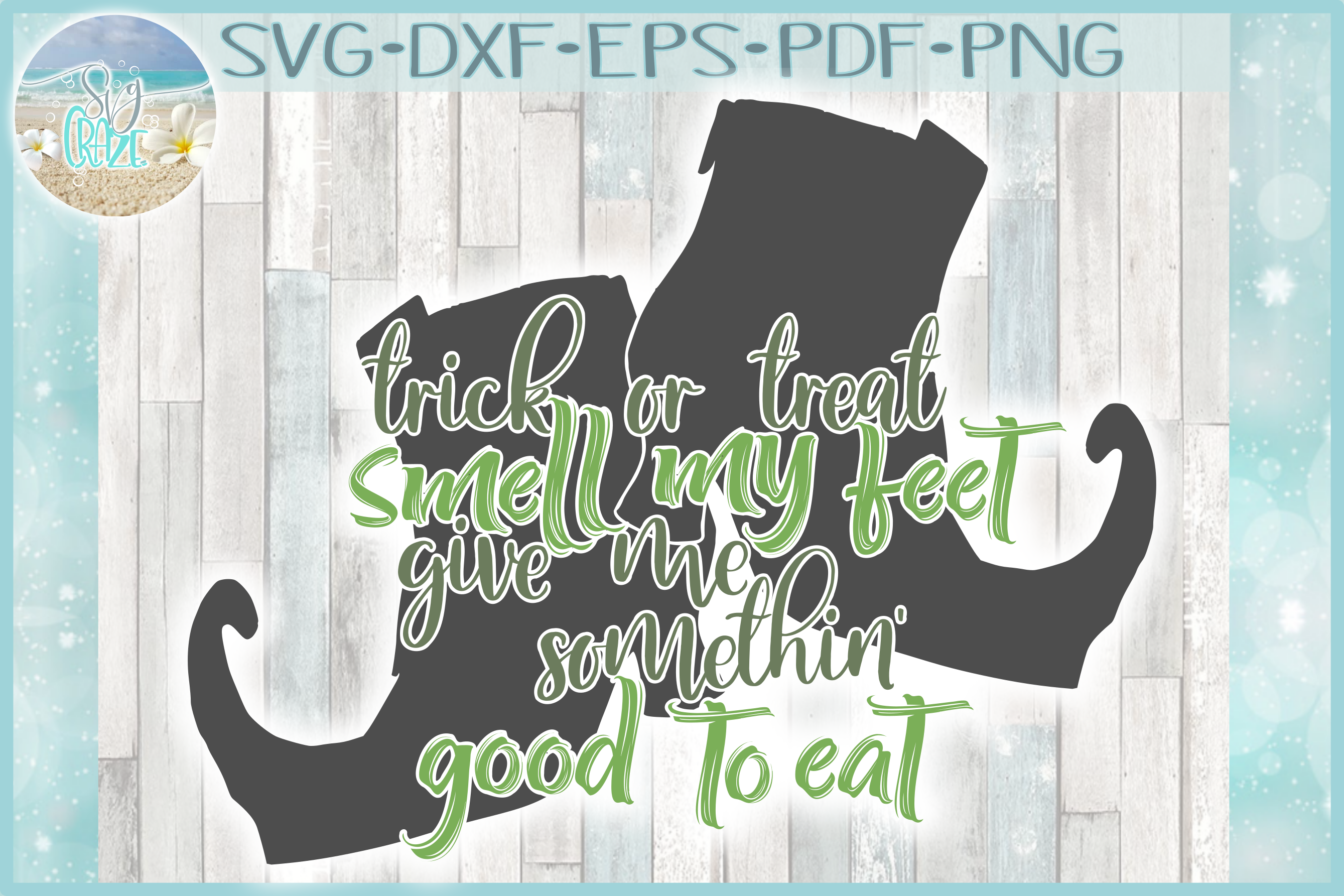 Trick Or Treat Smell My Feet Give Me Something Good To Eat example image 1