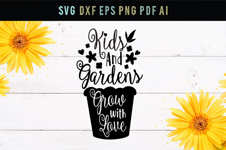 Kids and gardens grow with love, gardens svg, dxf, kids svg example image 1