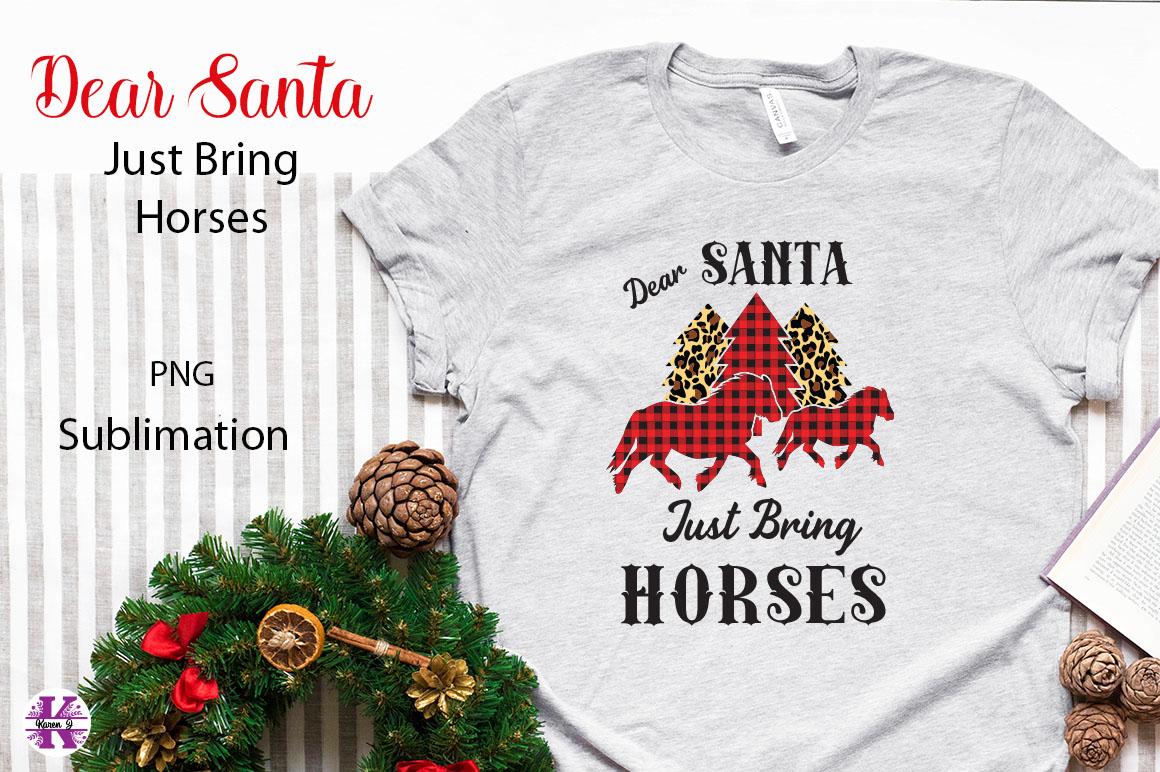 Dear Santa Just Bring Horses Sublimation PNG example image 1