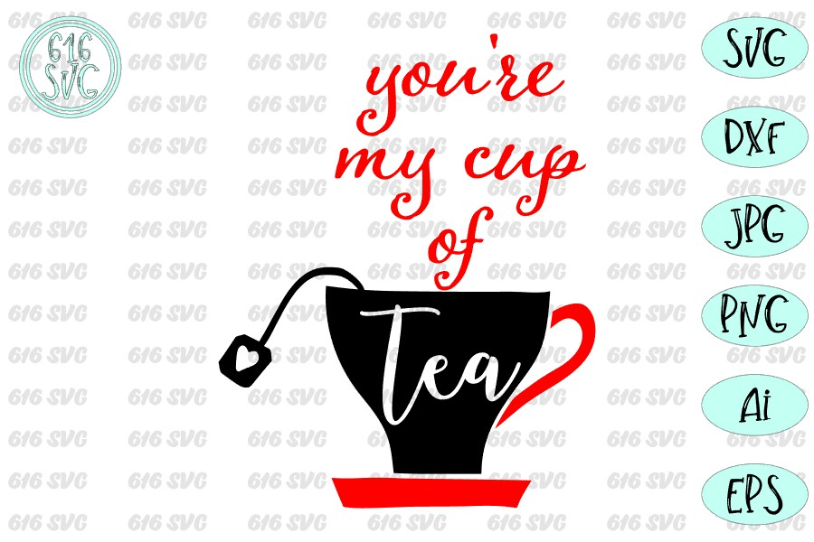 You're my cup of tea SVG, DXF, Ai, PNG example image 3