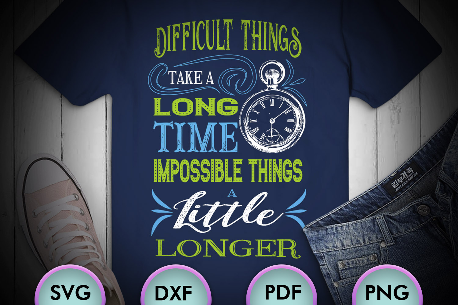 Difficult Things Take a Long Time... SVG Design example image 1