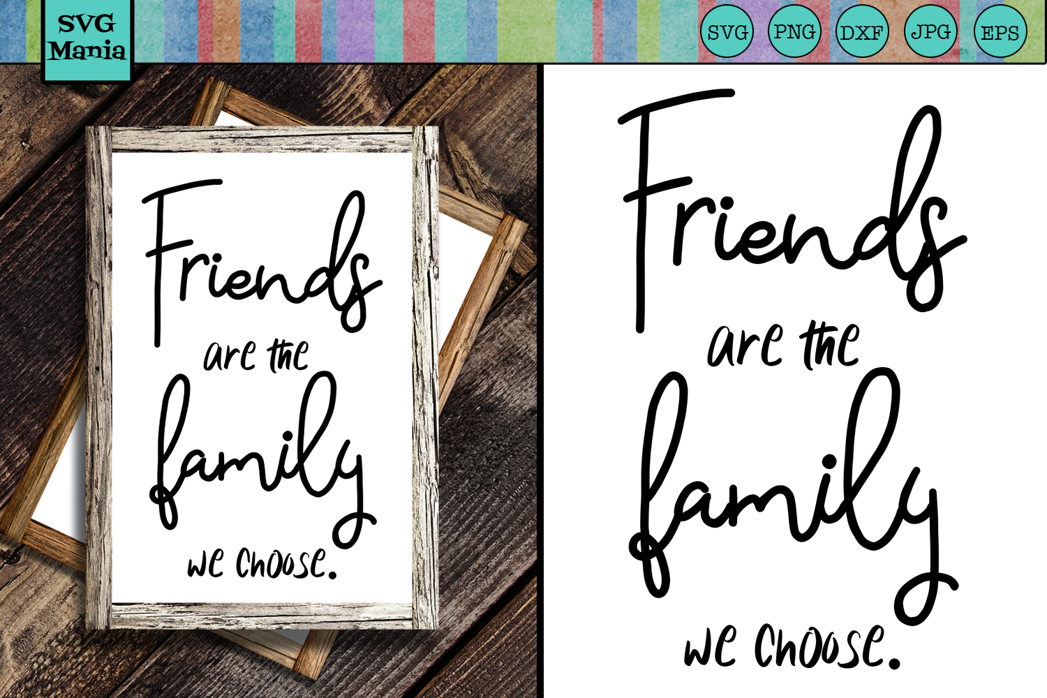 Friends are the Family We Choose SVG, Friend Saying SVG, SVG example image 1