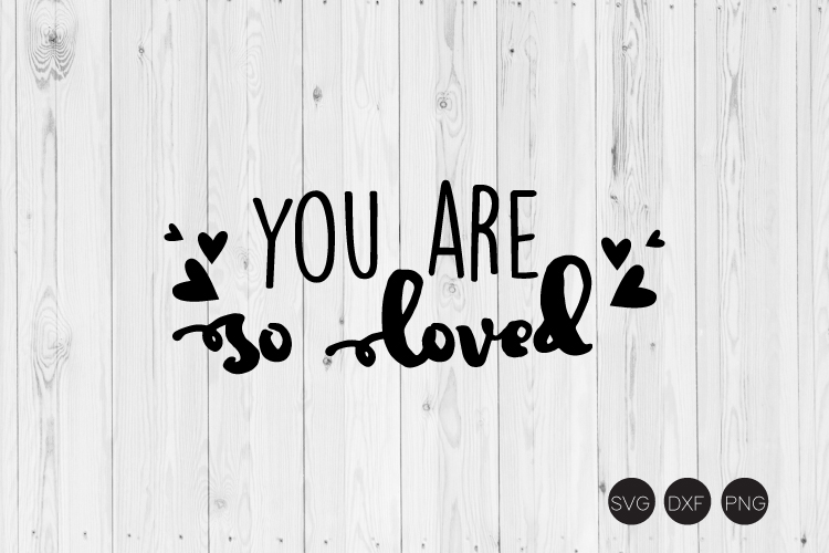 You Are So Loved SVG example image 1