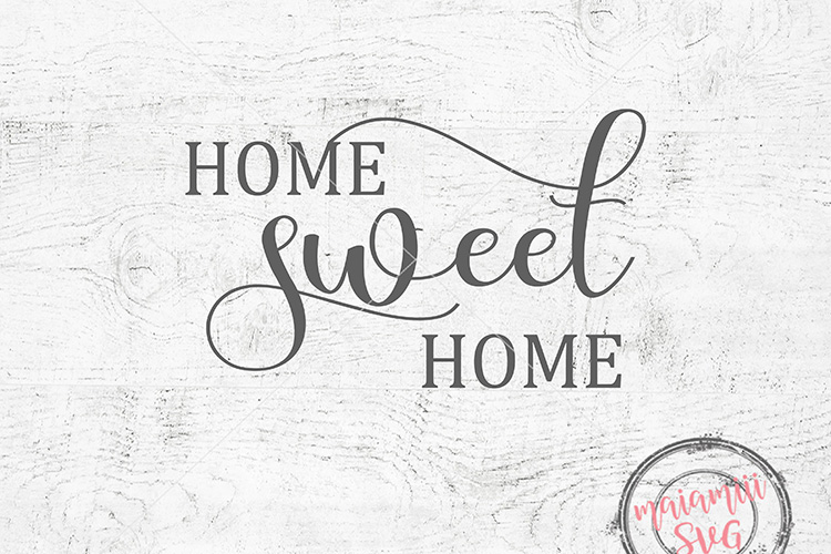 Home Sweet Home Svg, Home Sign, Printable Sayings (152995 ...