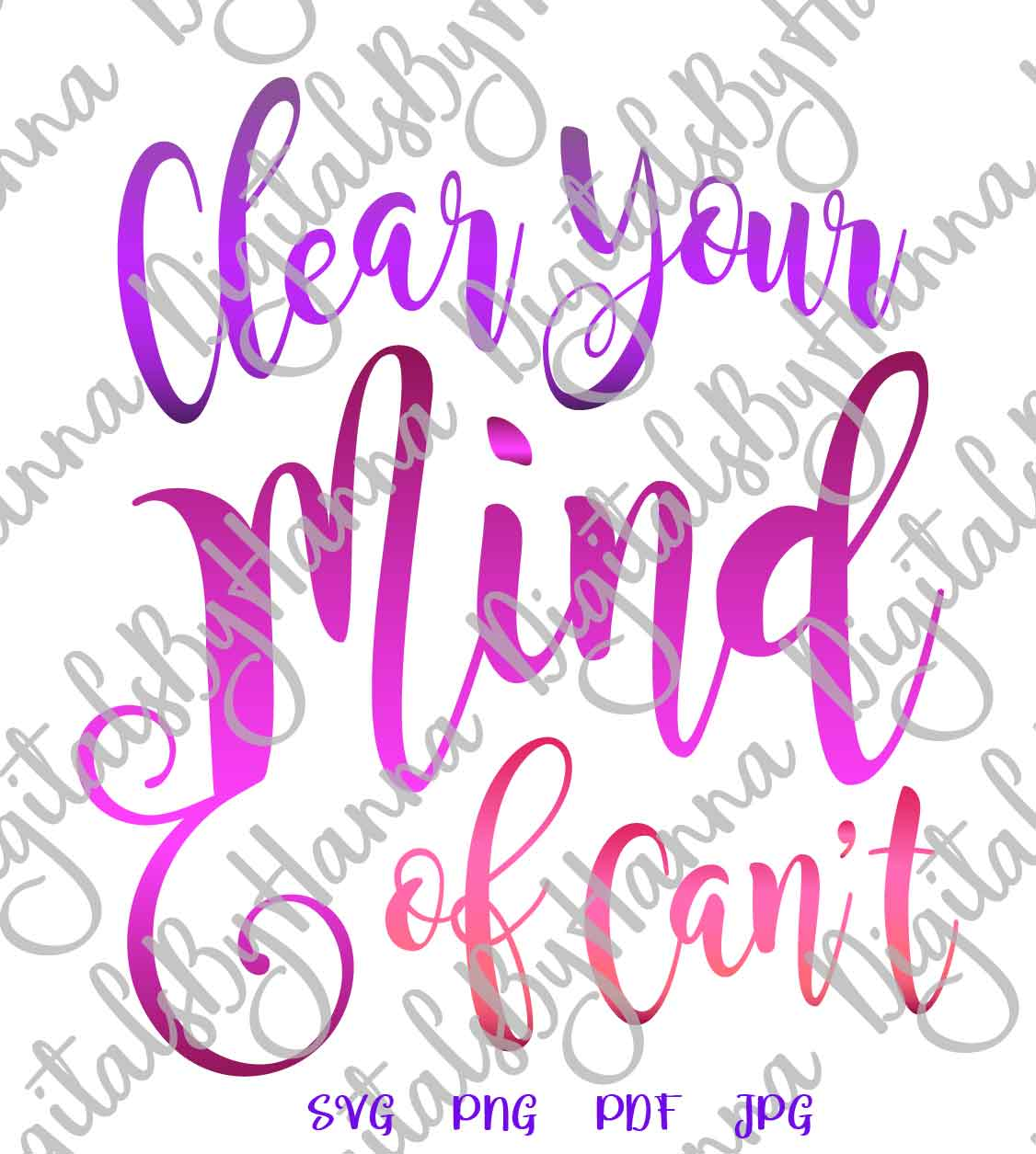 Clear Your Mind of Can't Inspirational Cut File SVG DXF PNG example image 2