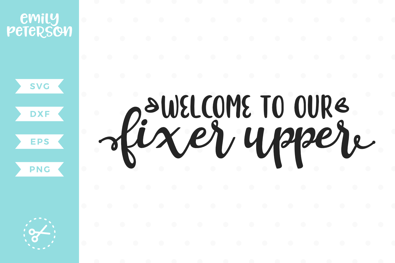 Welcome To Our Fixer Upper SVG DXF EPS PNG example image 1