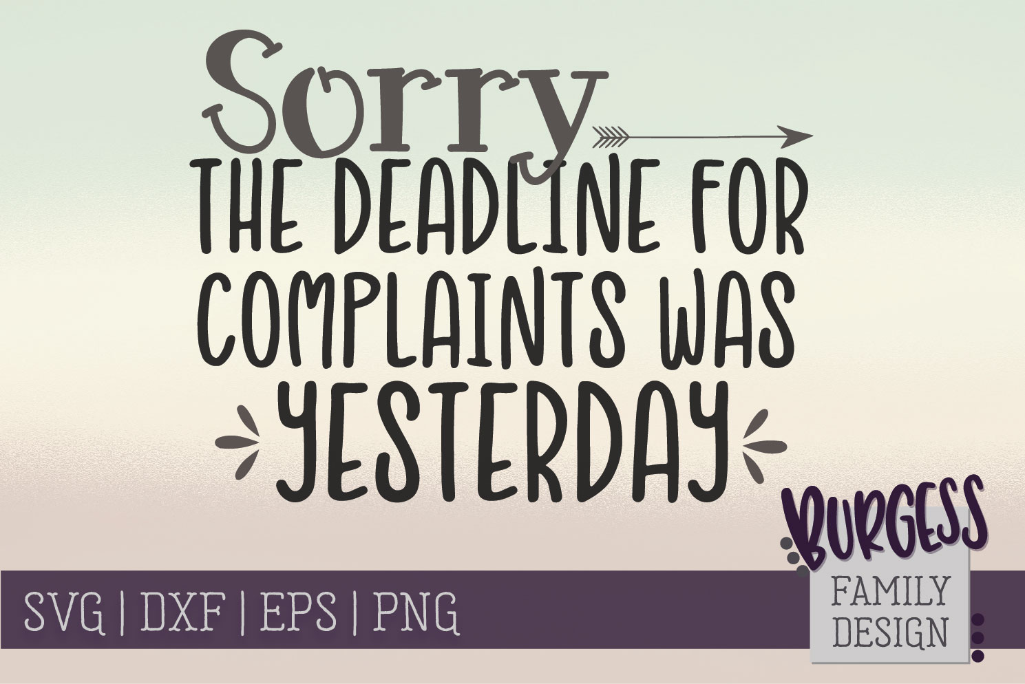Sorry the deadline for complaints was SVG DXF EPS PNG example image 2