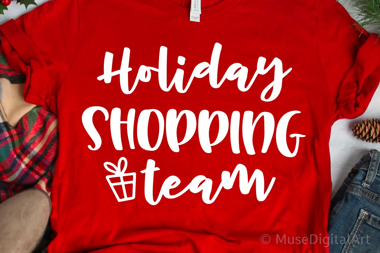 Holiday Shopping Team Svg, Christmas Svg, Shopping Svg, Mom example image 1