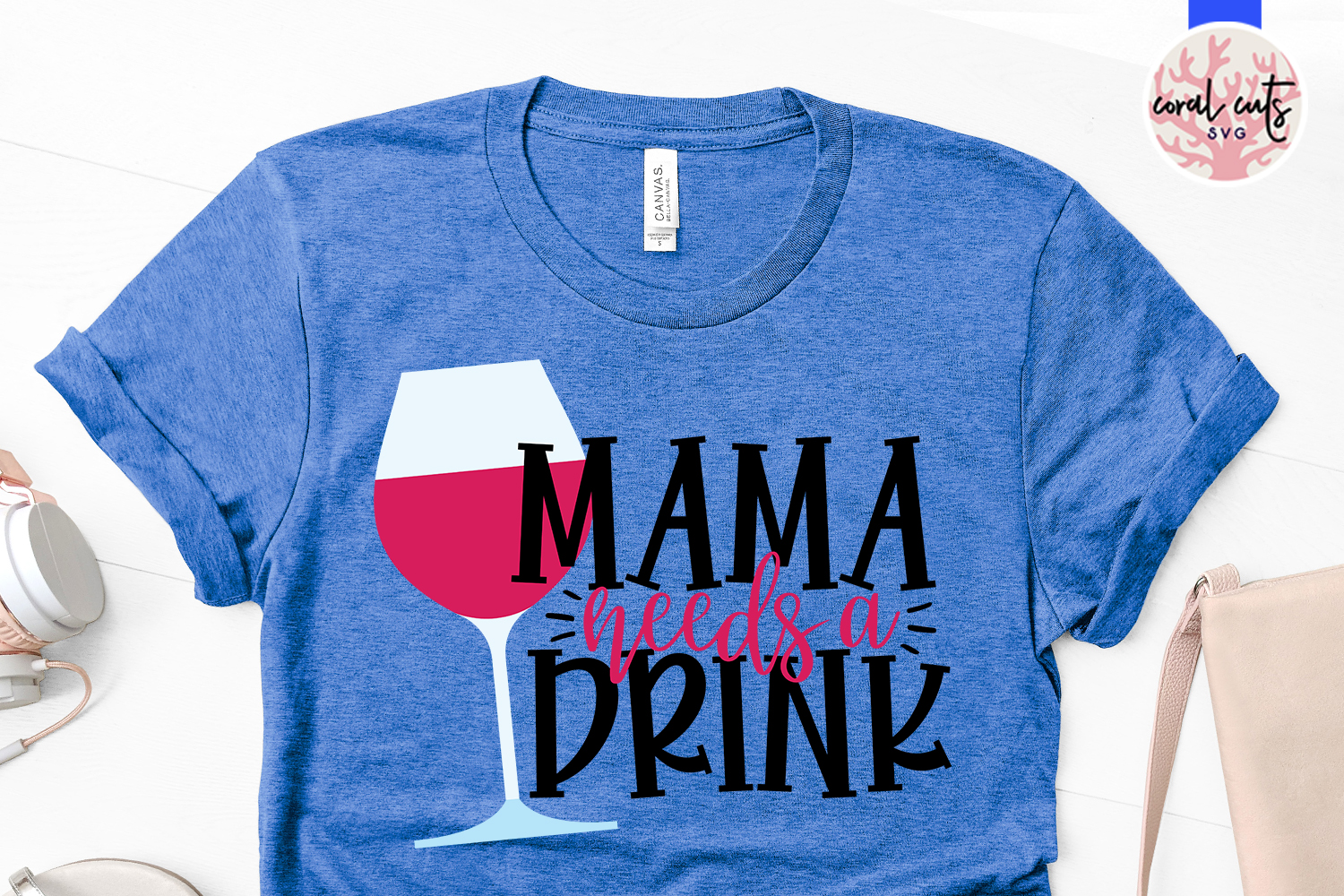 Mama needs a drink - Mother SVG EPS DXF PNG Cutting File example image 2