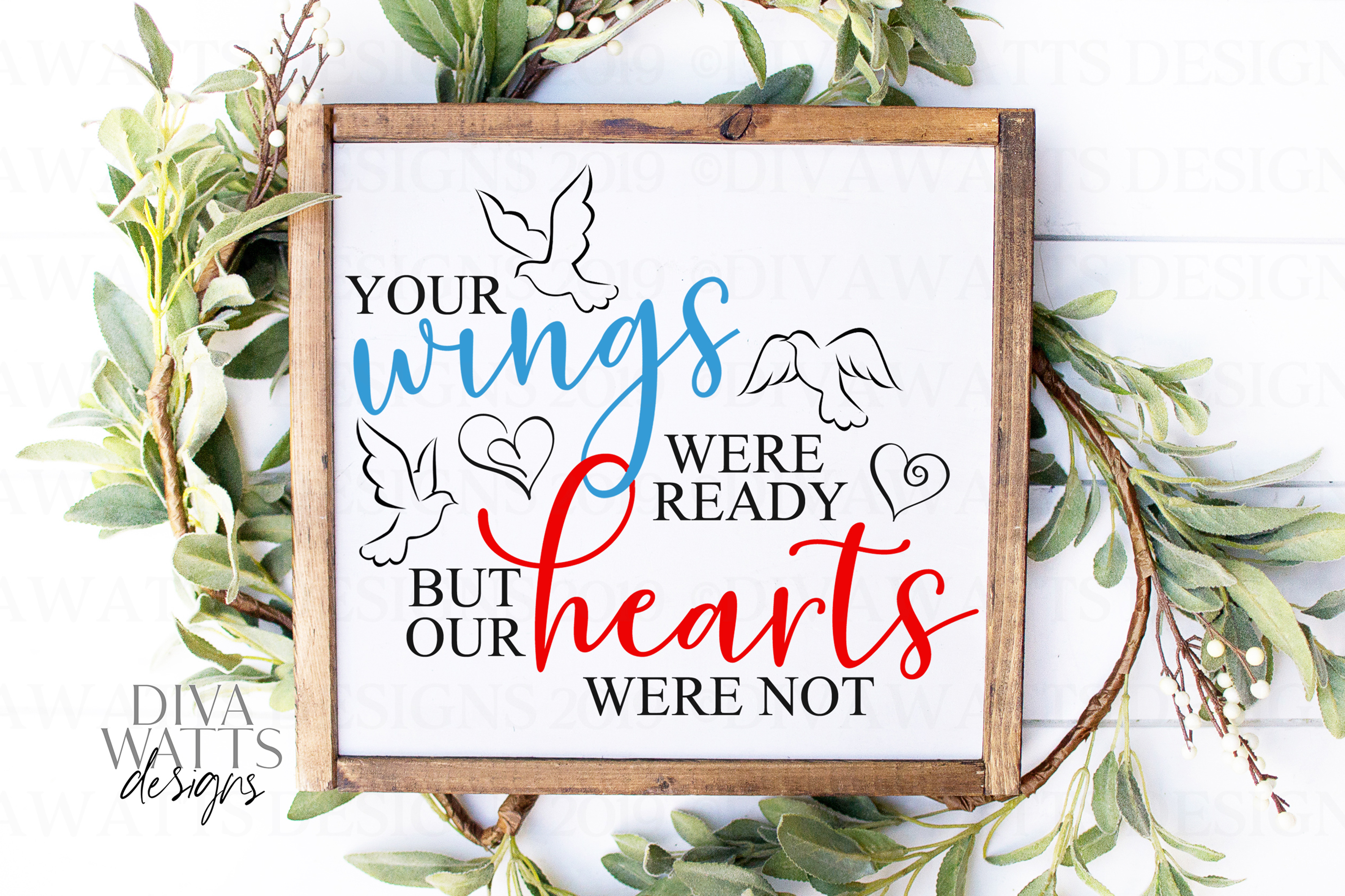 Your Wings Were Ready But Our Hearts Were Not - Grief SVG example image 1