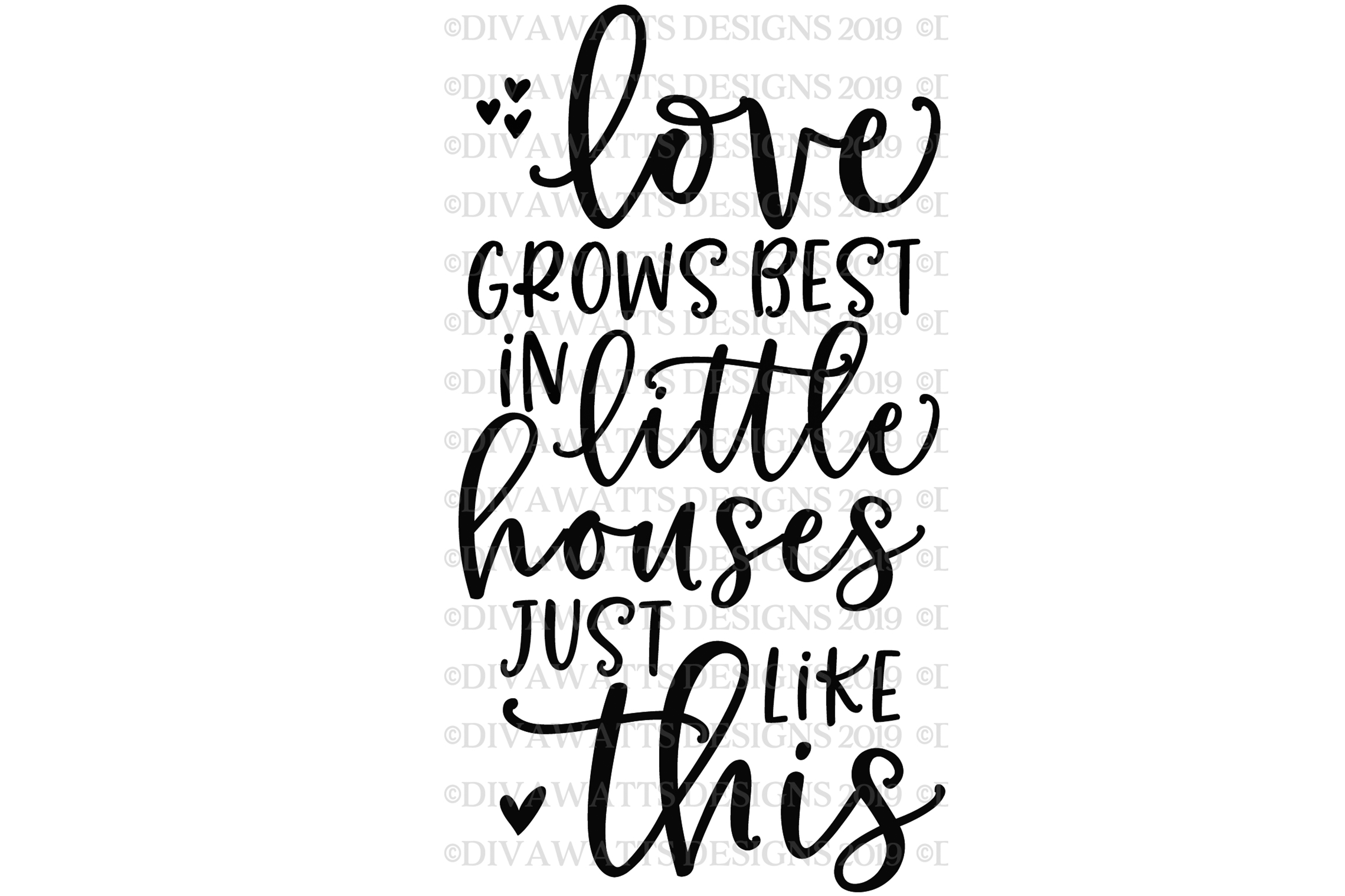 Love Grows Best In Little Houses Just Like This Cut File example image 3