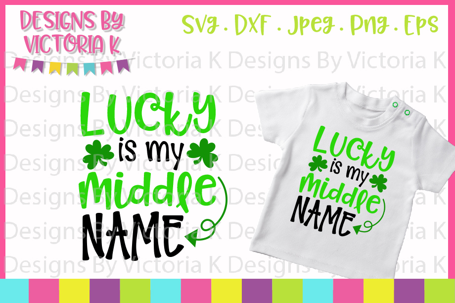 St Patrick's Day, Lucky is my middle name, SVG, DXF, PNG example image 1