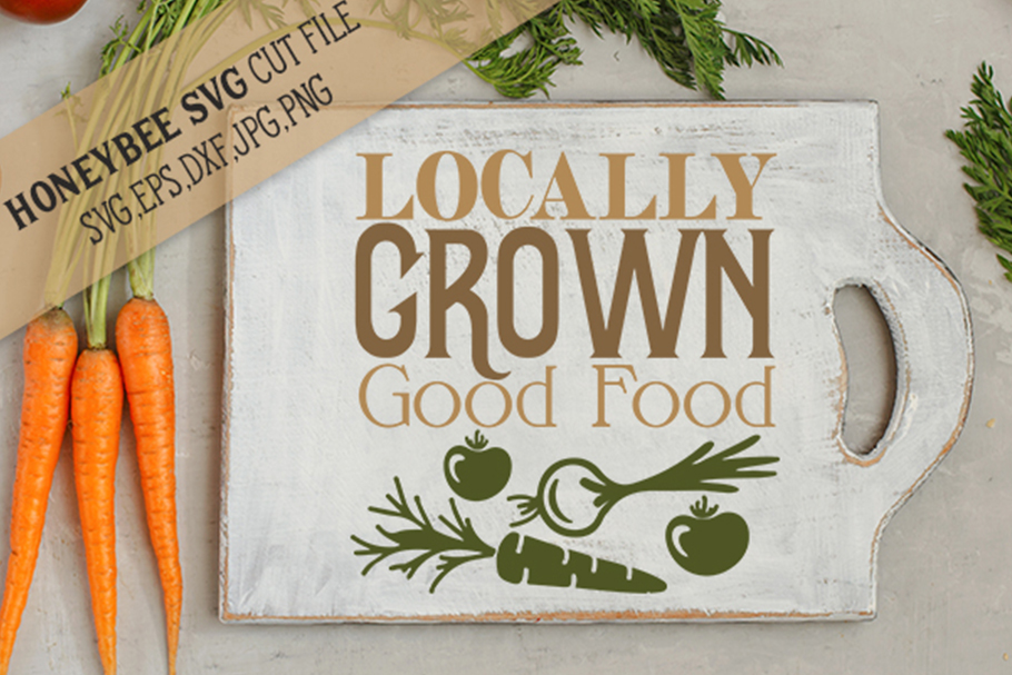 Locally Grown Good Food svg example image 1