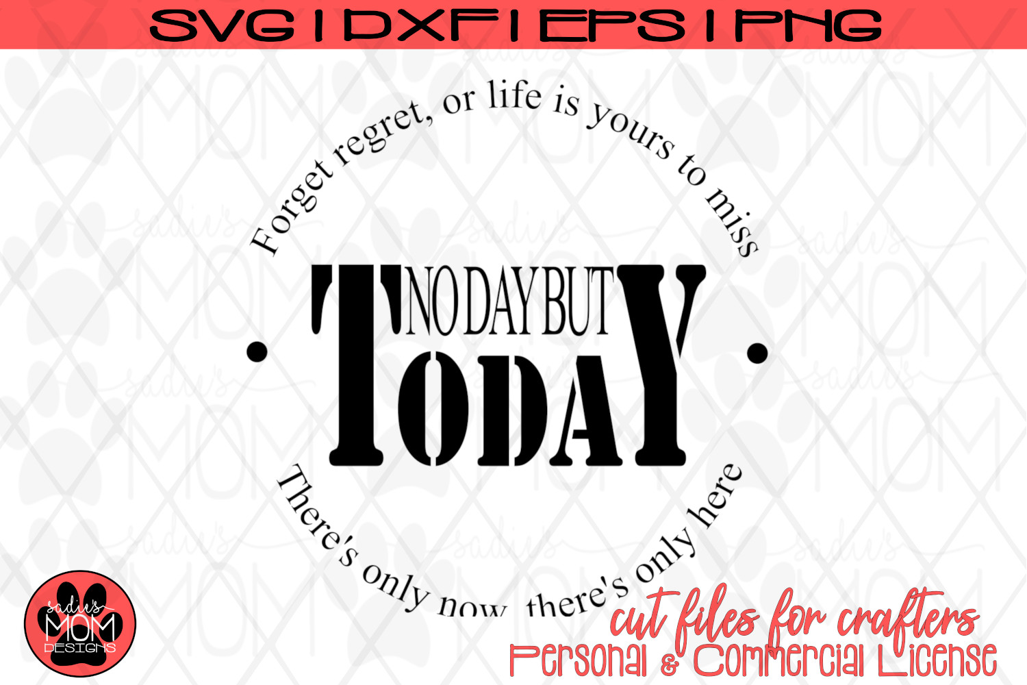 No Day But Today - Forget Regret | Lyric | SVG Cut File example image 2