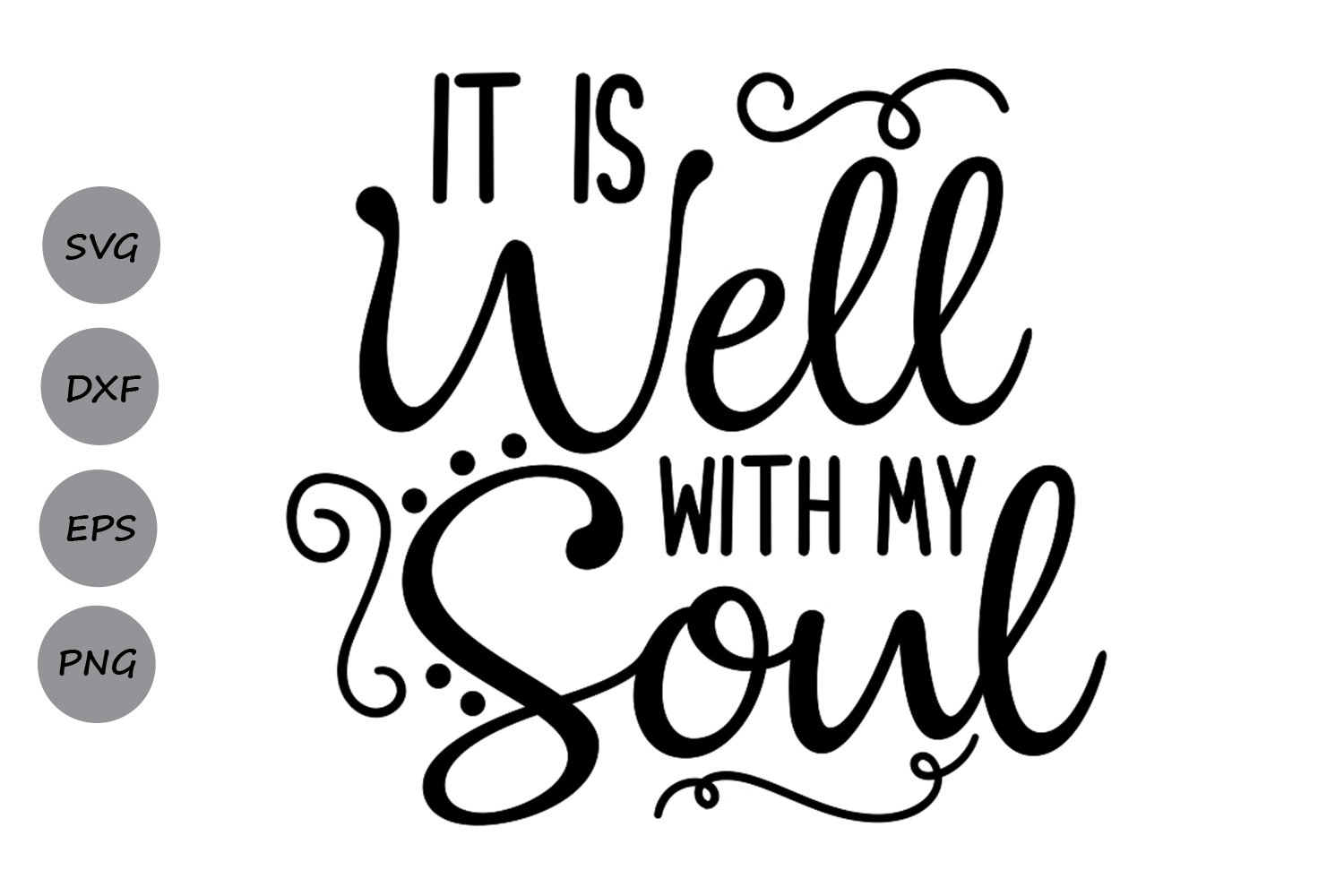 It Is Well With My Soul Picture Quotes: It Is Well With My Soul SVG, Christian Svg, Bible Verse Svg