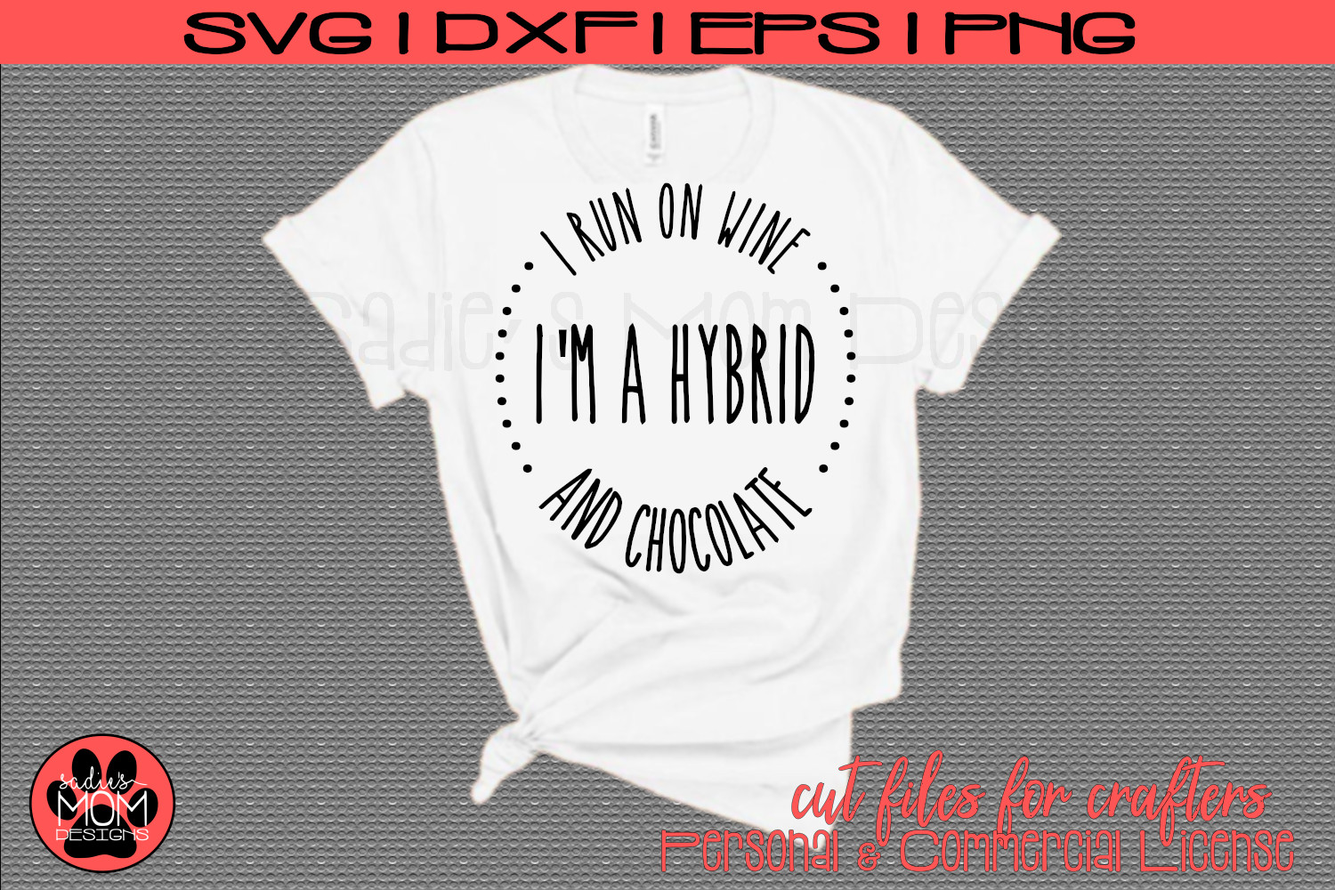 I'm a Hybrid - I run on Wine and Chocolate |SVG Cut File example image 1