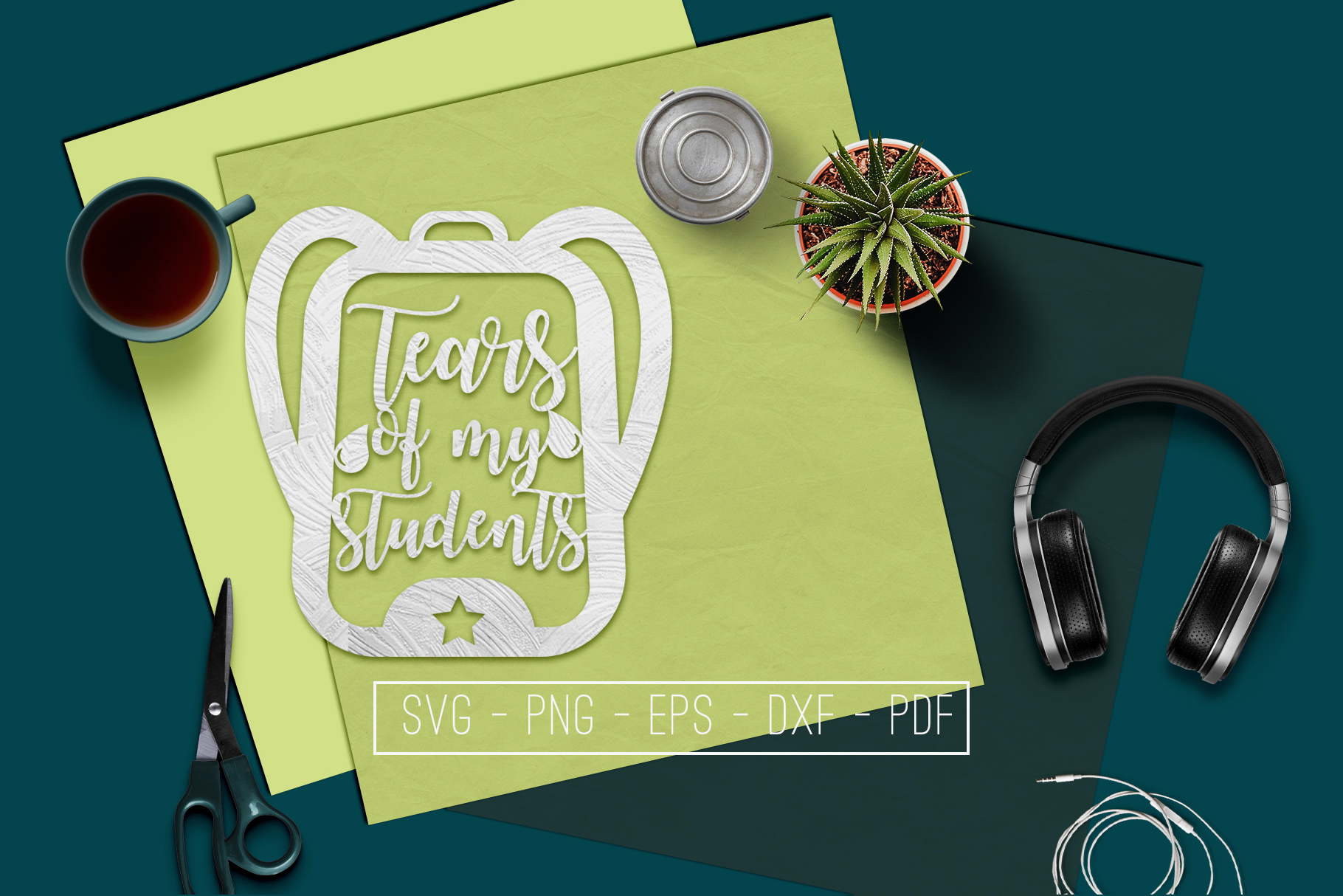 Tears Of My Students Paper Cut Template, Teacher SVG, PDF example image 1