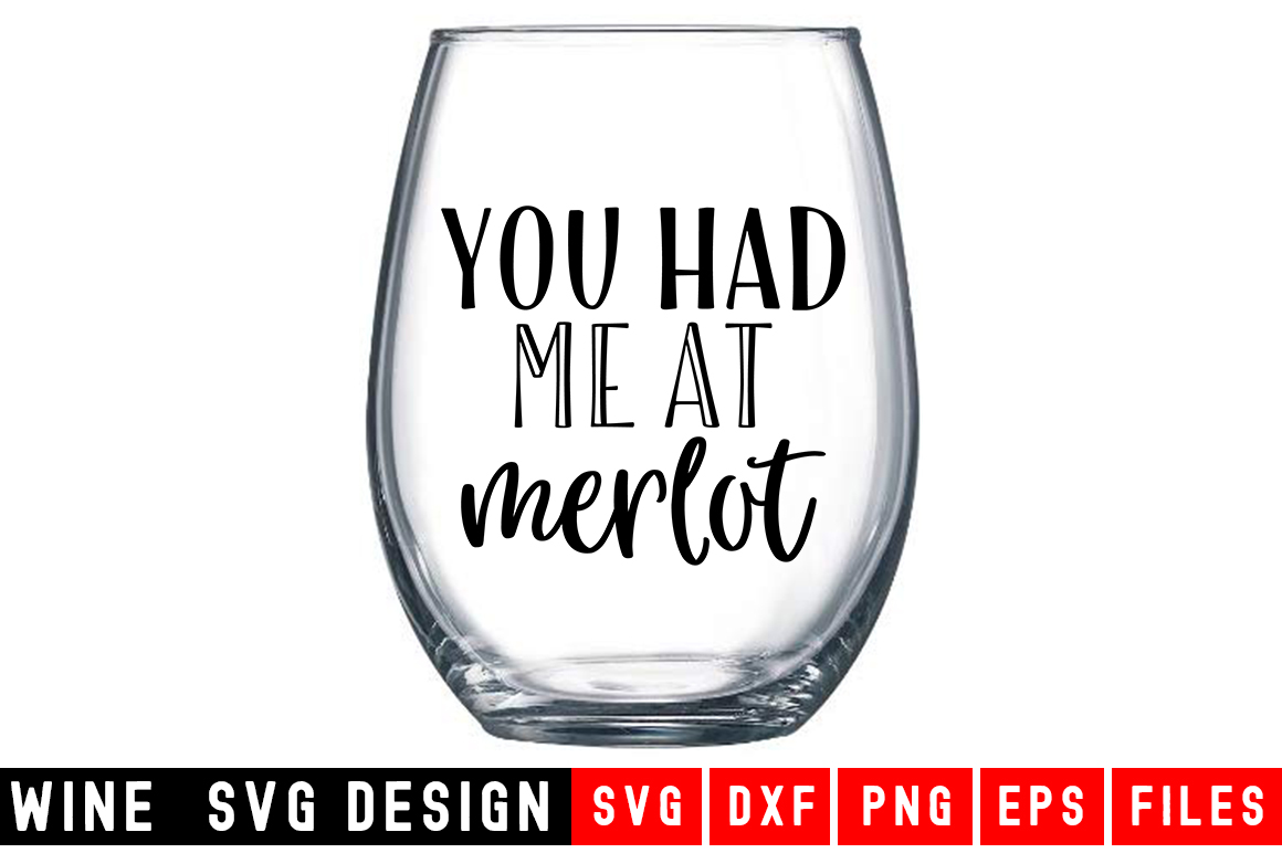 You had me at merlot SVG|Wine Glass SVG|Wine SVG example image 1