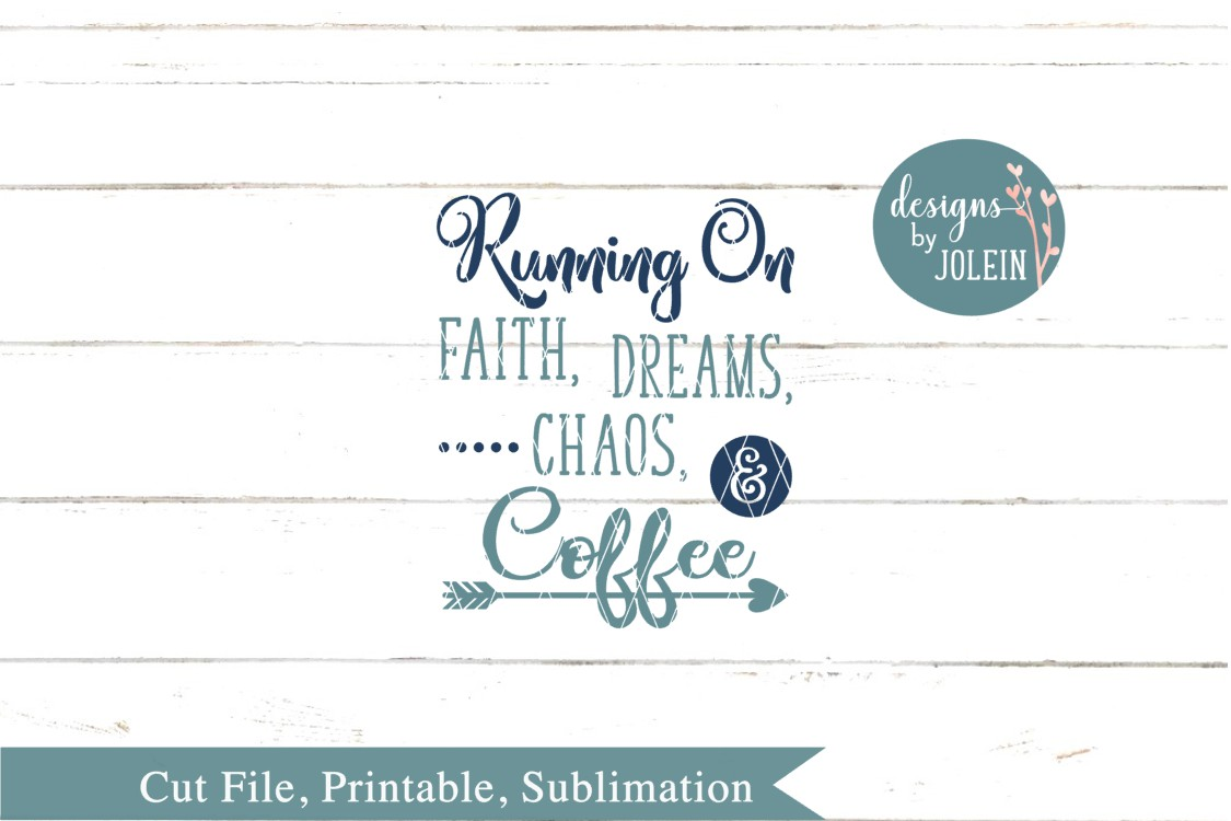 Running on faith, dreams, chaos and coffee SVG, png, eps, example image 4